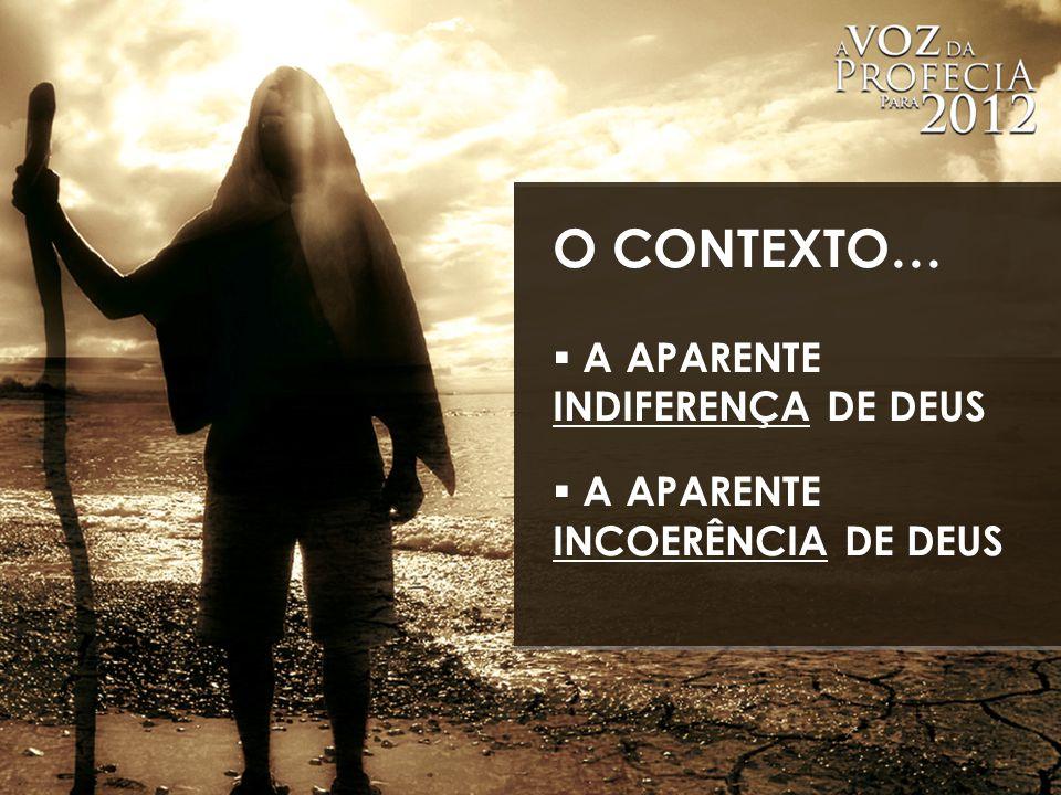 O CONTEXTO… A APARENTE INDIFERENÇA DE DEUS