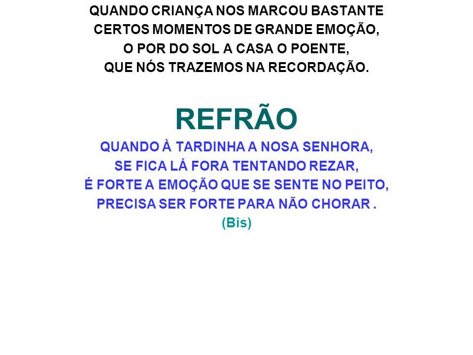REFRÃO QUANDO CRIANÇA NOS MARCOU BASTANTE