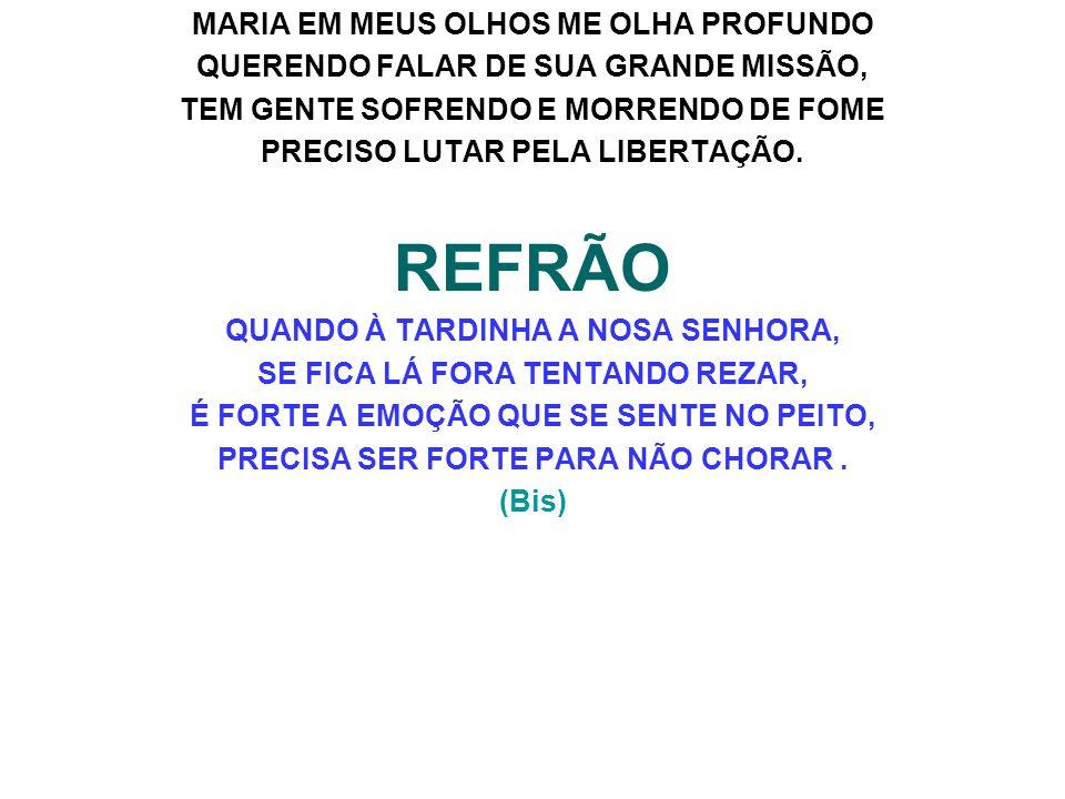 REFRÃO MARIA EM MEUS OLHOS ME OLHA PROFUNDO