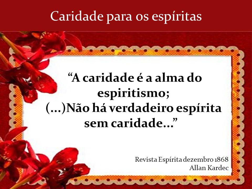 (...)Não há verdadeiro espírita sem caridade...