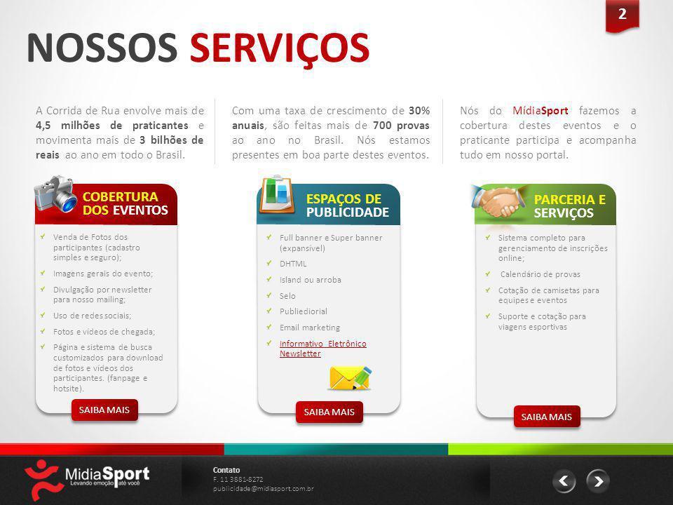 NOSSOS SERVIÇOS 2 COBERTURA DOS EVENTOS ESPAÇOS DE PUBLICIDADE