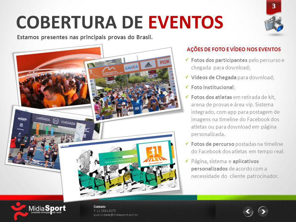 3 COBERTURA DE EVENTOS. Estamos presentes nas principais provas do Brasil. AÇÕES DE FOTO E VÍDEO NOS EVENTOS.