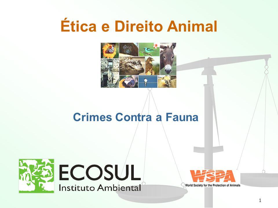 Ética e Direito Animal Crimes Contra a Fauna