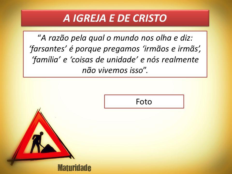 A IGREJA E DE CRISTO