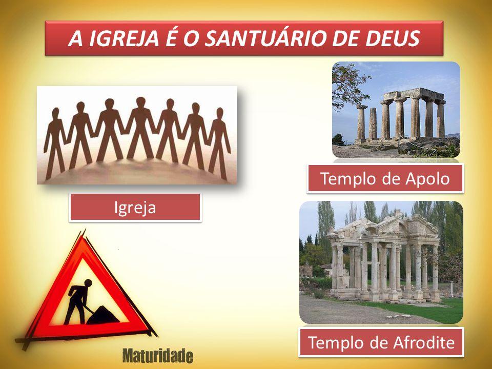 A IGREJA É O SANTUÁRIO DE DEUS