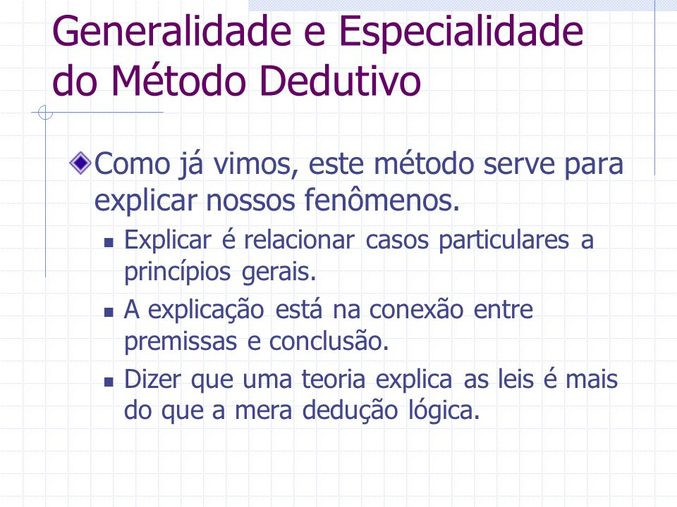 Generalidade e Especialidade do Método Dedutivo