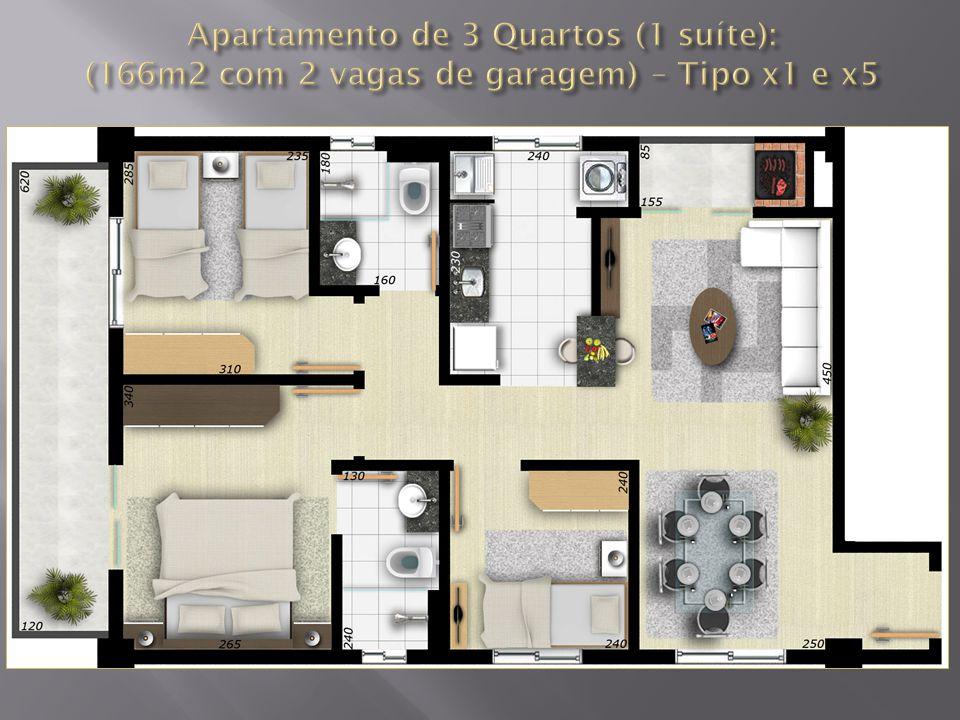 Apartamento de 3 Quartos (1 suíte): (166m2 com 2 vagas de garagem) – Tipo x1 e x5