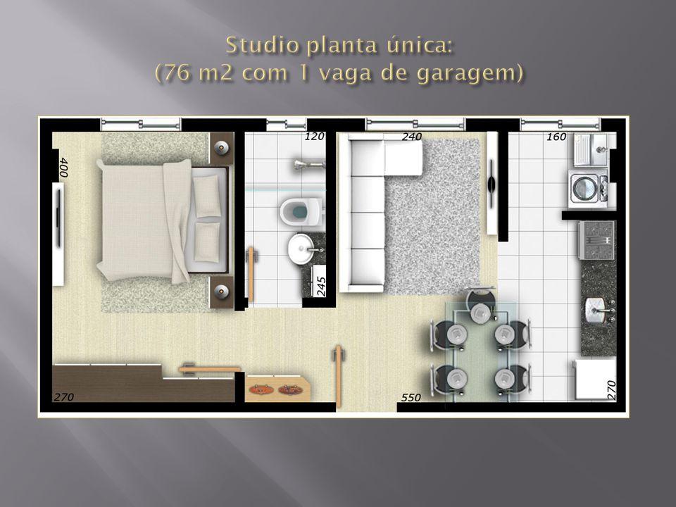 Studio planta única: (76 m2 com 1 vaga de garagem)