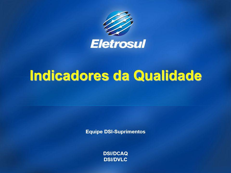 Indicadores da Qualidade Equipe DSI-Suprimentos