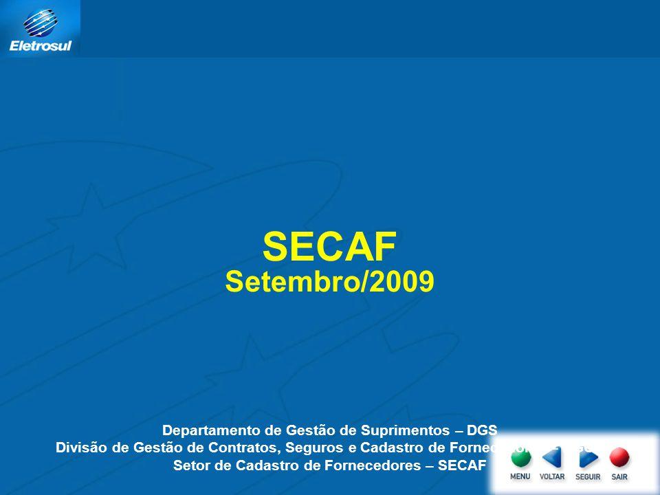 SECAF Setembro/2009 Departamento de Gestão de Suprimentos – DGS