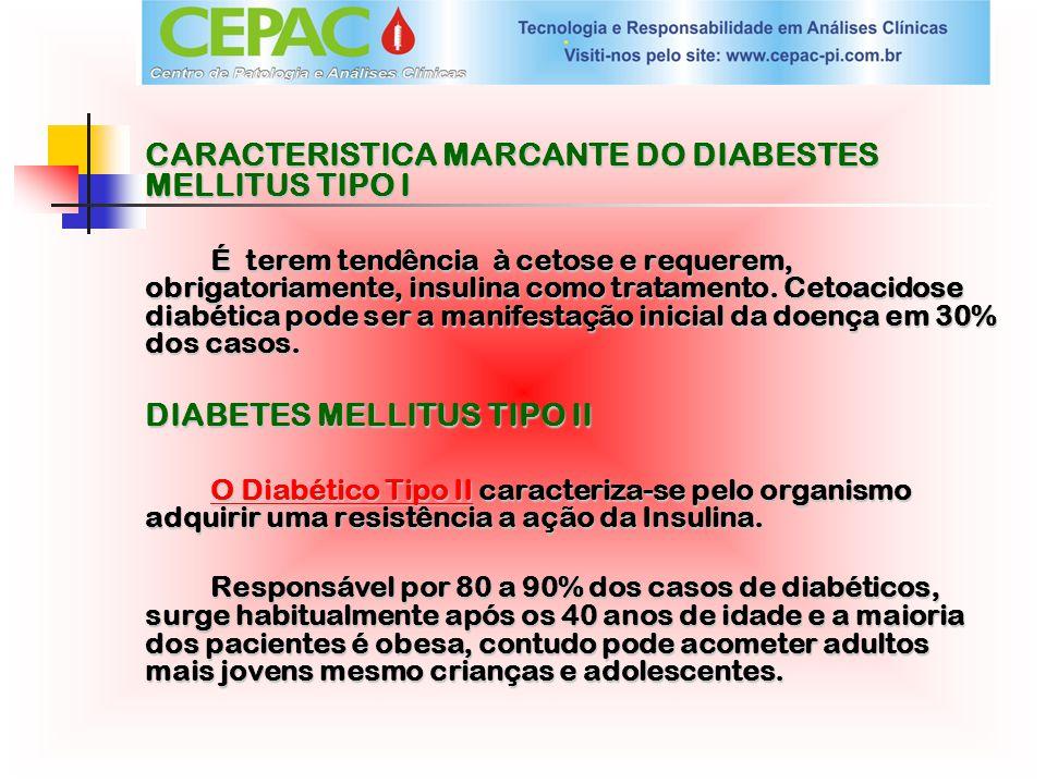 CARACTERISTICA MARCANTE DO DIABESTES MELLITUS TIPO I