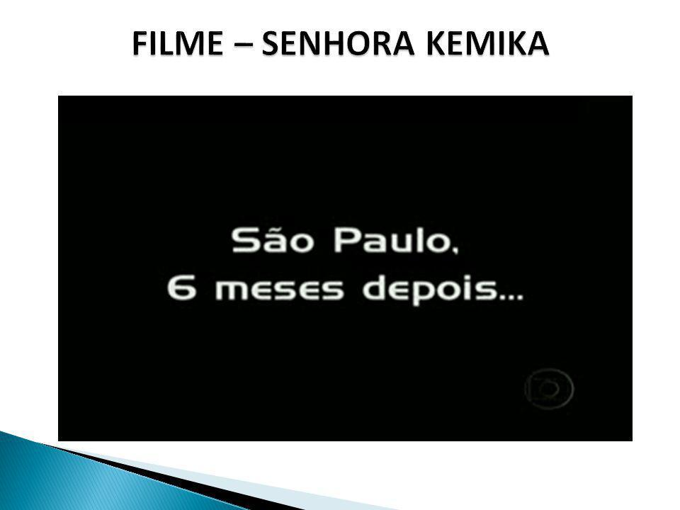 FILME – SENHORA KEMIKA