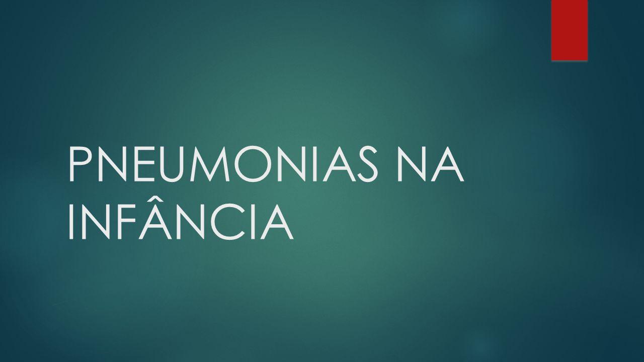 PNEUMONIAS NA INFÂNCIA