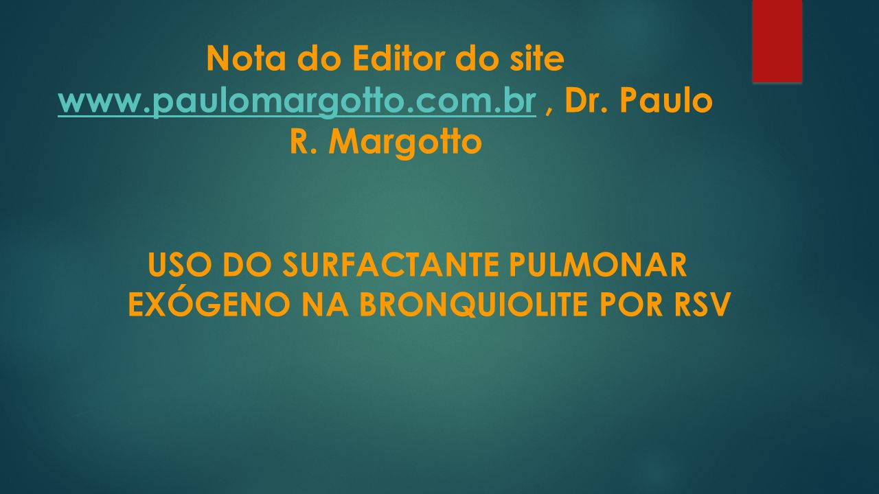 USO DO SURFACTANTE PULMONAR EXÓGENO NA BRONQUIOLITE POR RSV