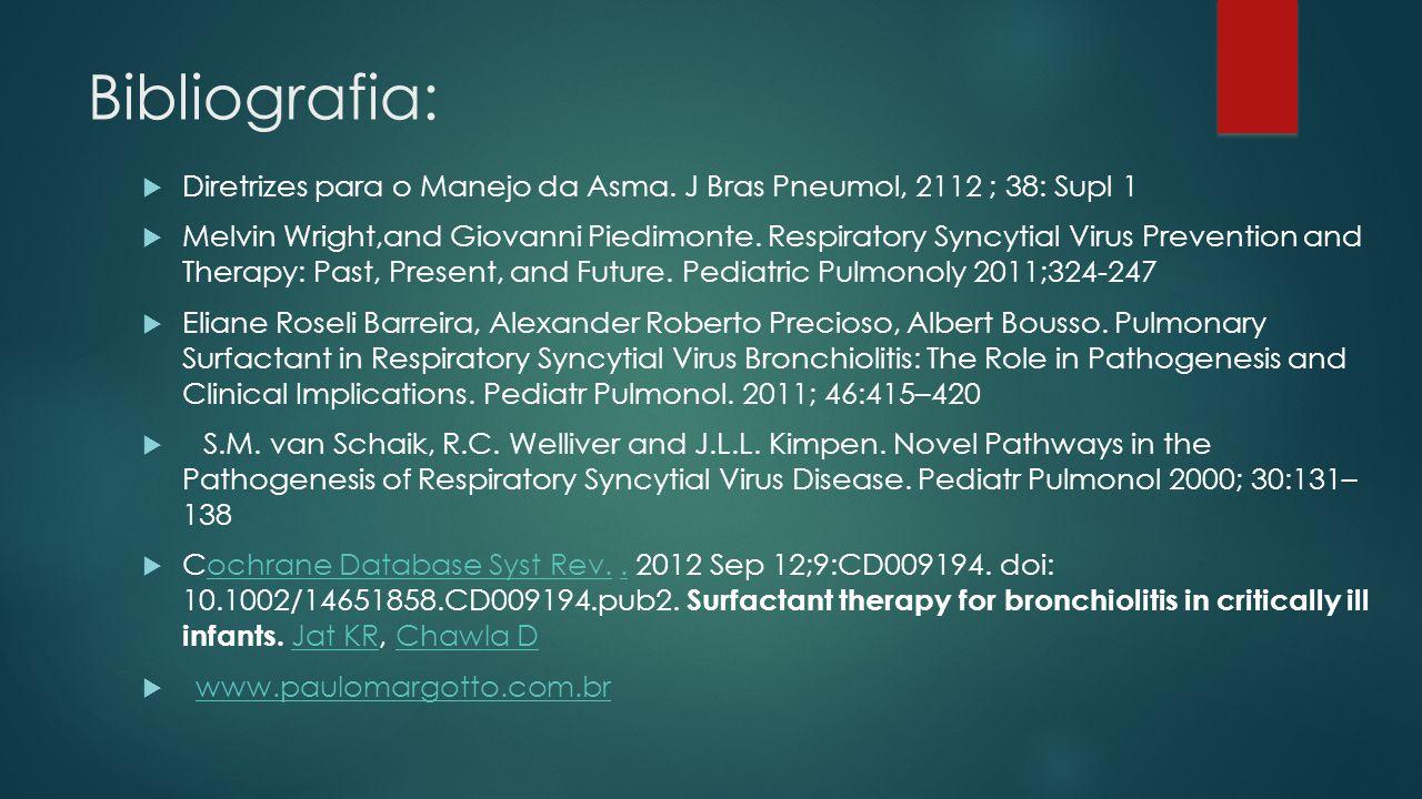 Bibliografia: Diretrizes para o Manejo da Asma. J Bras Pneumol, 2112 ; 38: Supl 1.