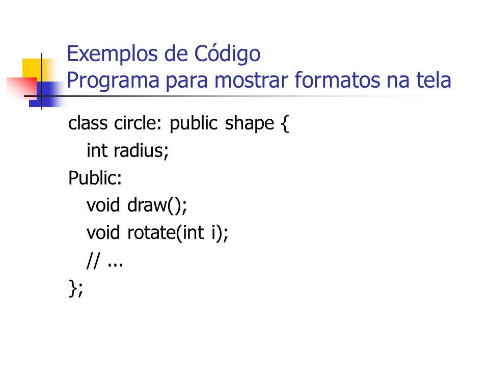 Exemplos de Código Programa para mostrar formatos na tela