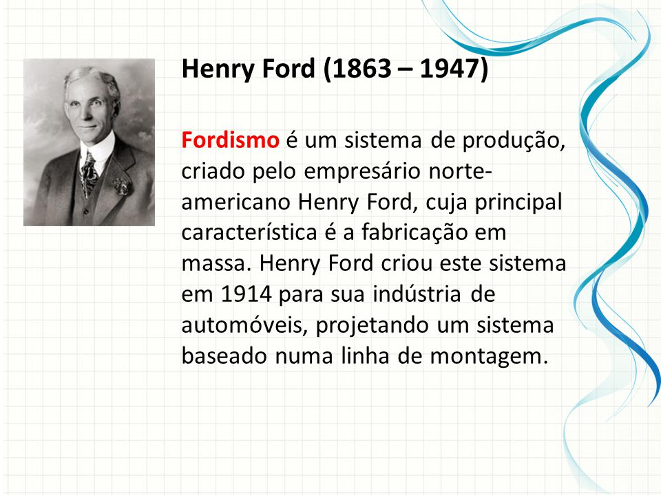 Henry Ford (1863 – 1947)