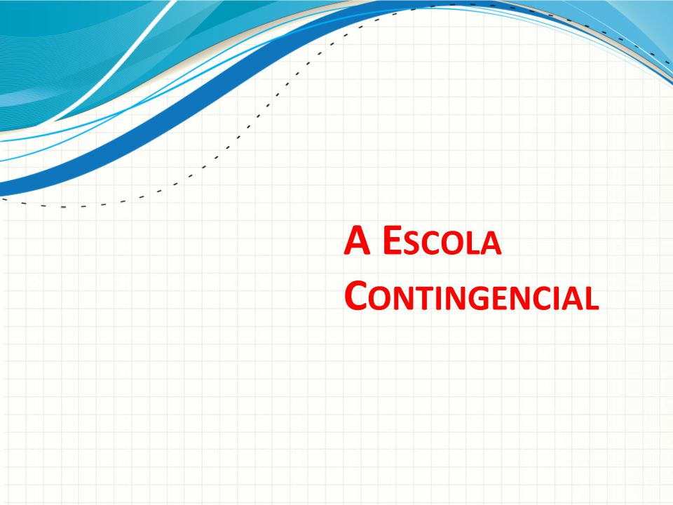 A Escola Contingencial