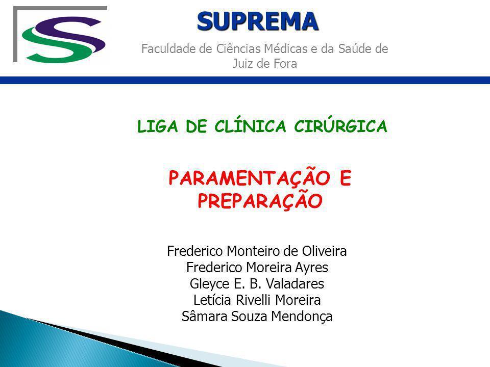 LIGA DE CLÍNICA CIRÚRGICA PARAMENTAÇÃO E PREPARAÇÃO