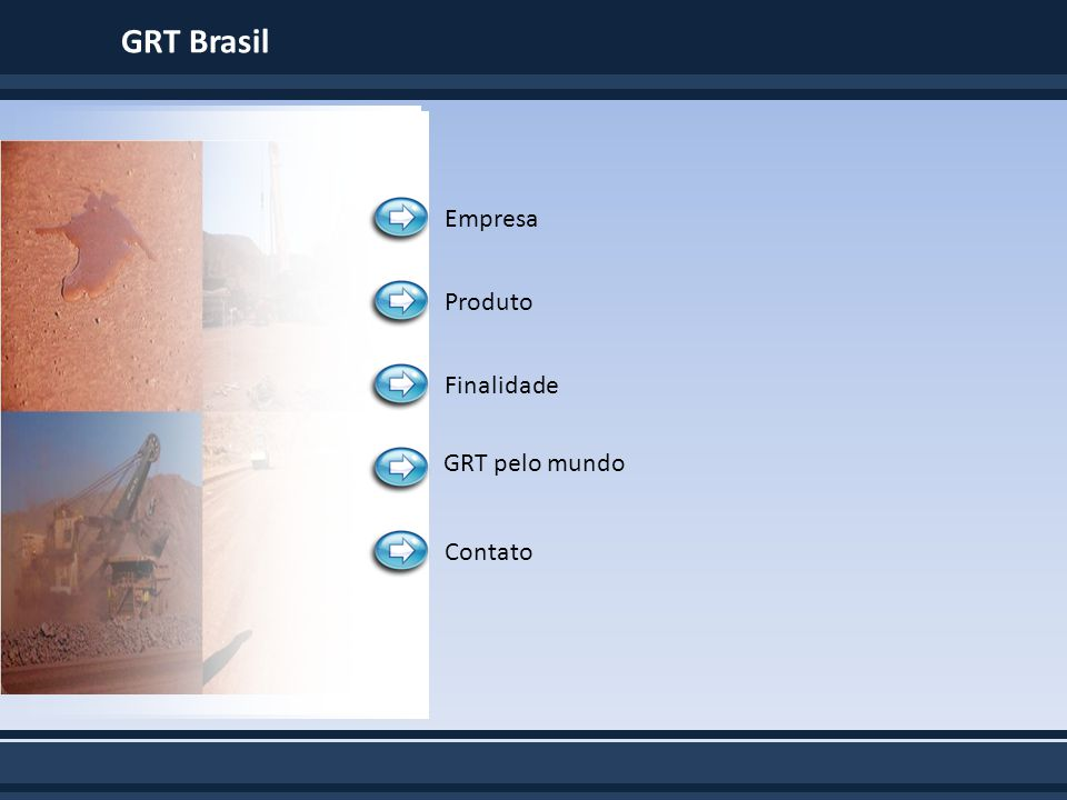 GRT Brasil Empresa Produto Finalidade GRT pelo mundo Contato
