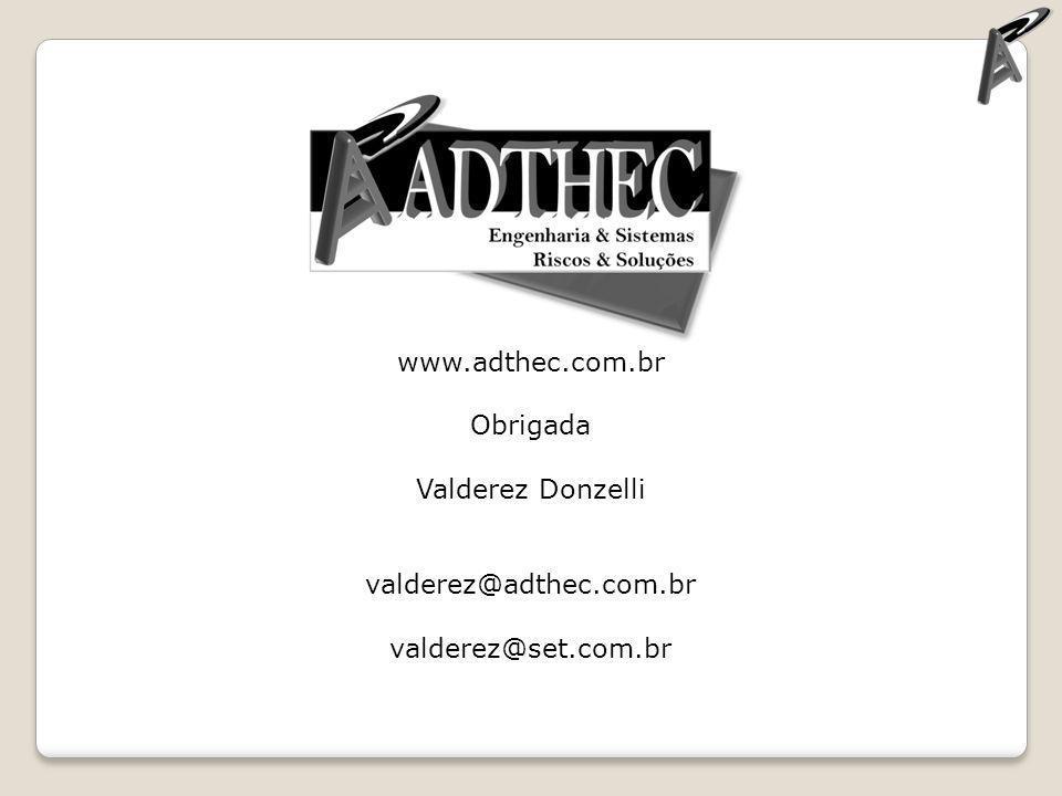 www.adthec.com.br Obrigada Valderez Donzelli valderez@adthec.com.br valderez@set.com.br