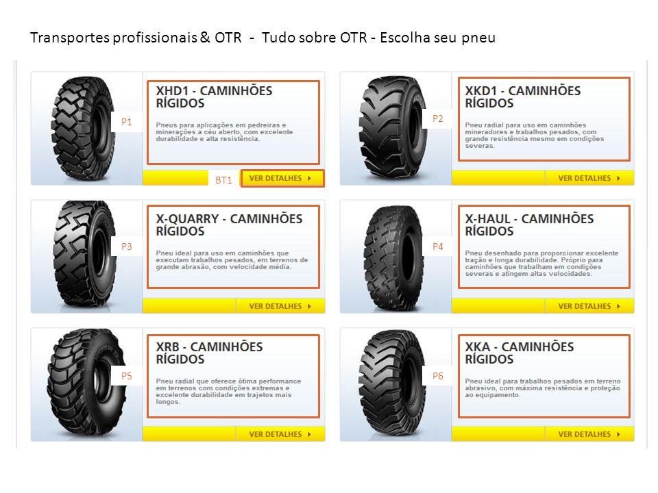 Transportes profissionais & OTR - Tudo sobre OTR - Escolha seu pneu