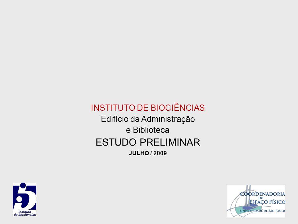 ESTUDO PRELIMINAR INSTITUTO DE BIOCIÊNCIAS Edifício da Administração