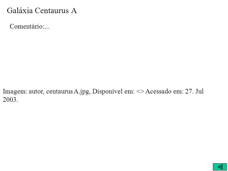 Galáxia Centaurus A Comentário:...