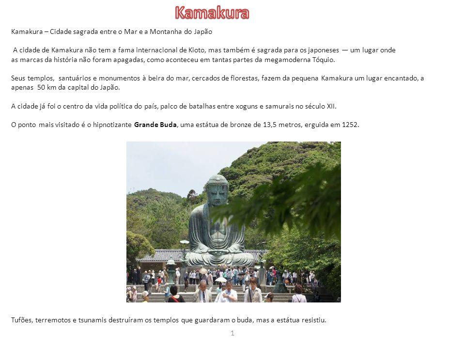 Kamakura Kamakura – Cidade sagrada entre o Mar e a Montanha do Japão