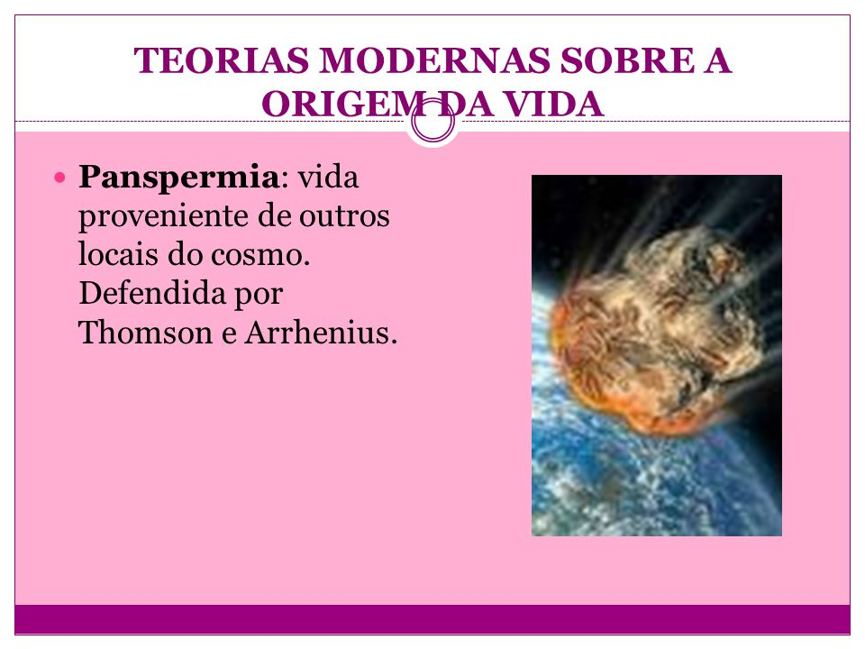 TEORIAS MODERNAS SOBRE A ORIGEM DA VIDA