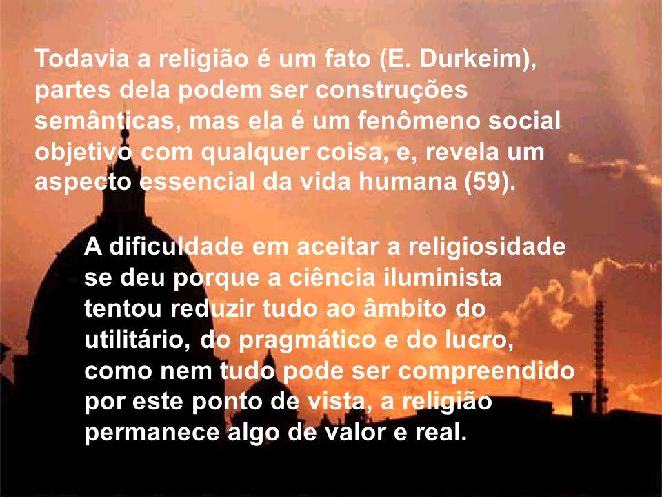 Todavia a religião é um fato (E