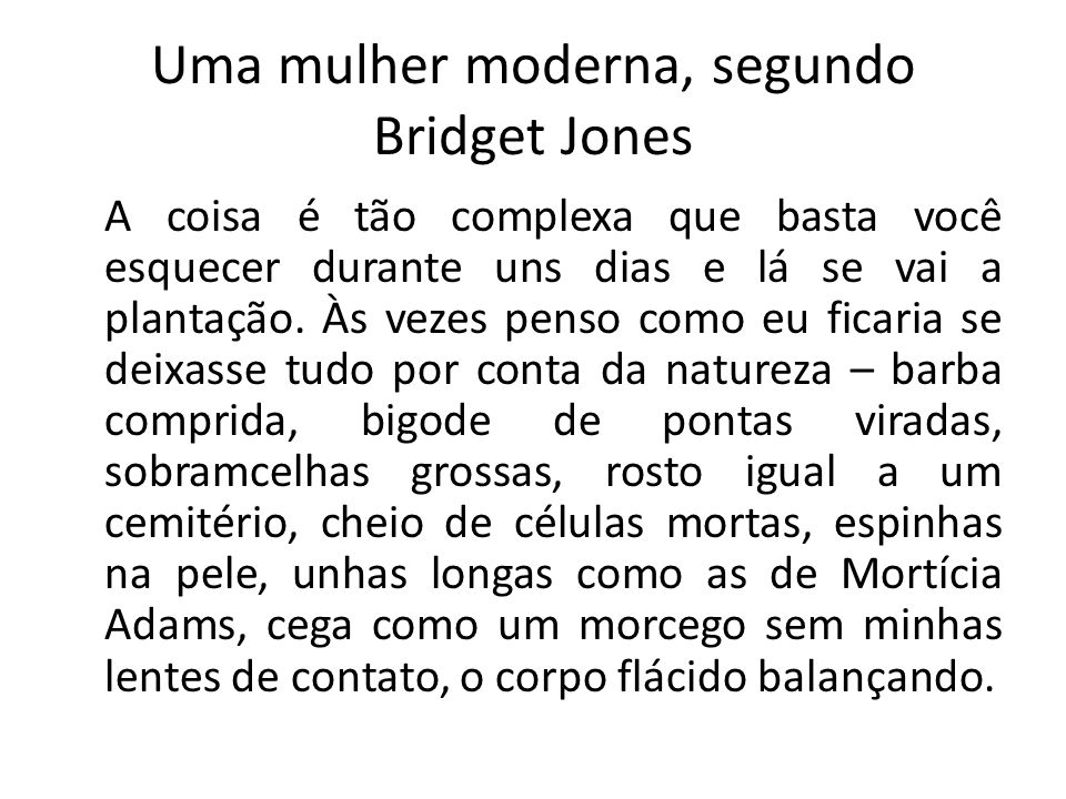Uma mulher moderna, segundo Bridget Jones