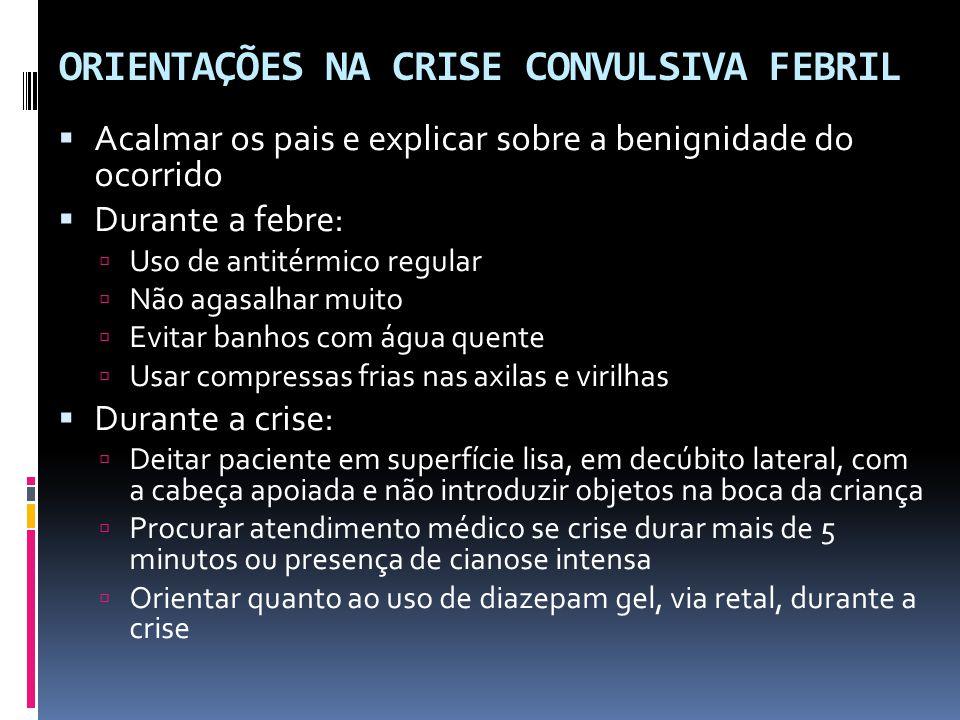 ORIENTAÇÕES NA CRISE CONVULSIVA FEBRIL