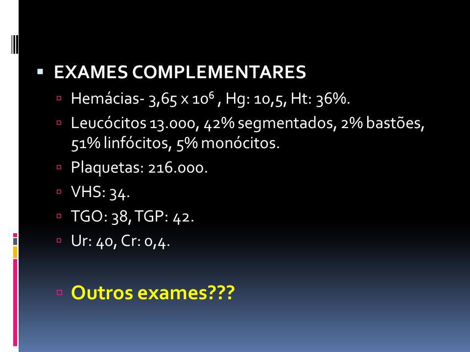 Outros exames EXAMES COMPLEMENTARES