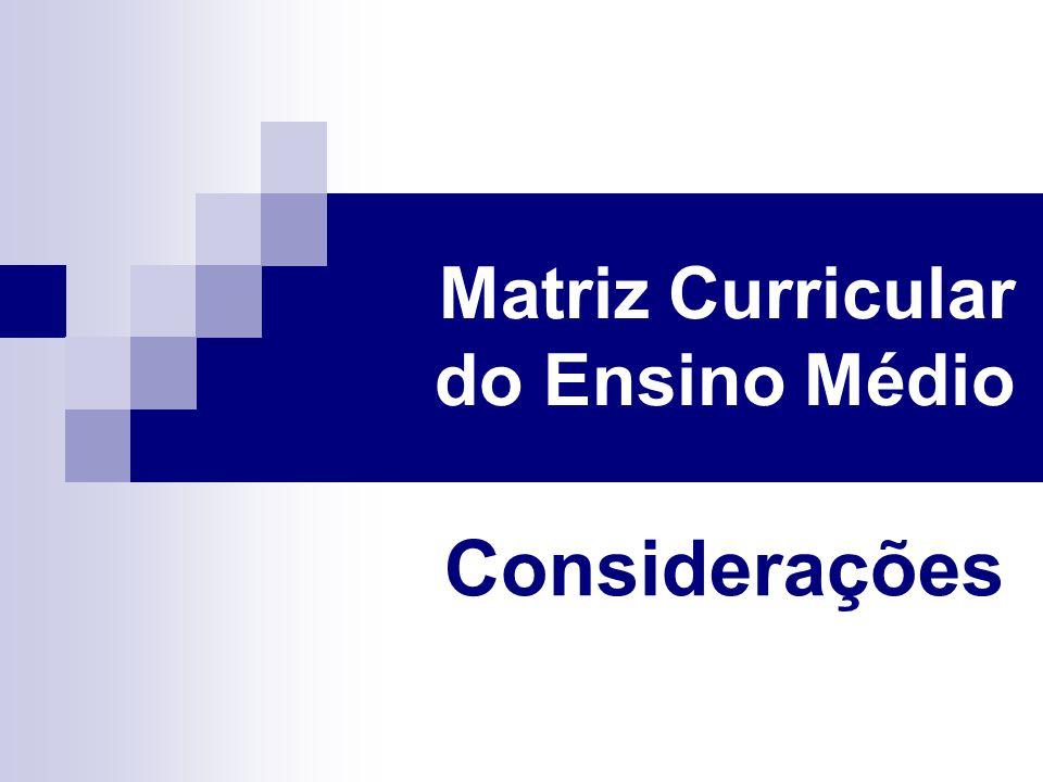 Matriz Curricular do Ensino Médio