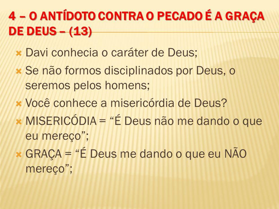 4 – o antídoto contra o pecado é a graça de deus – (13)