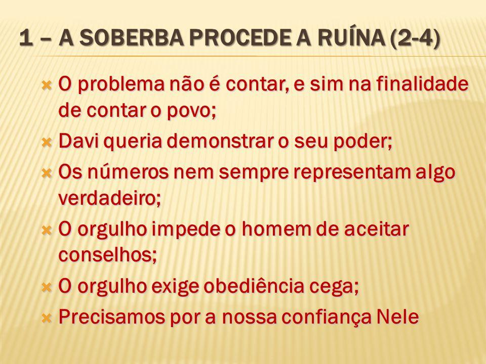 1 – A soberba procede a ruína (2-4)