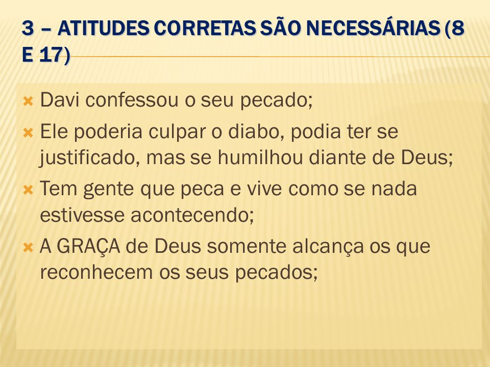 3 – ATITUDES CORRETAS SÃO NECESSÁRIAS (8 E 17)