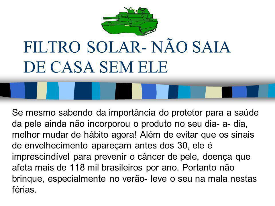 FILTRO SOLAR- NÃO SAIA DE CASA SEM ELE