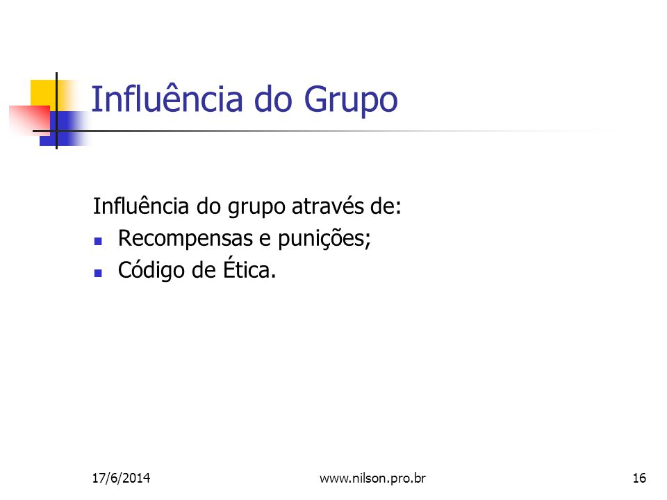 Influência do Grupo Influência do grupo através de: