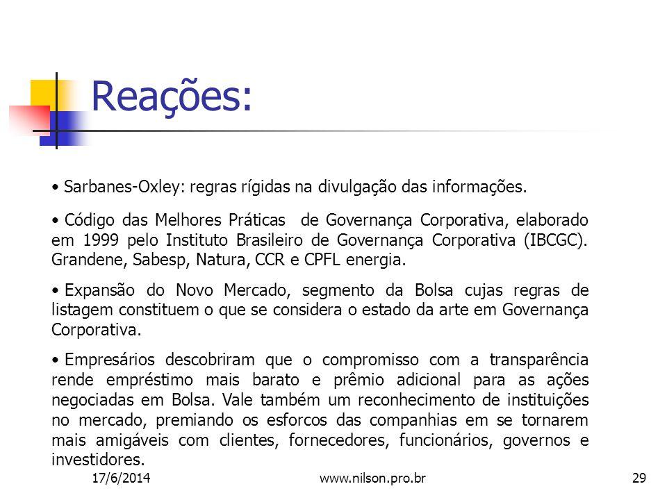 Reações: Sarbanes-Oxley: regras rígidas na divulgação das informações.