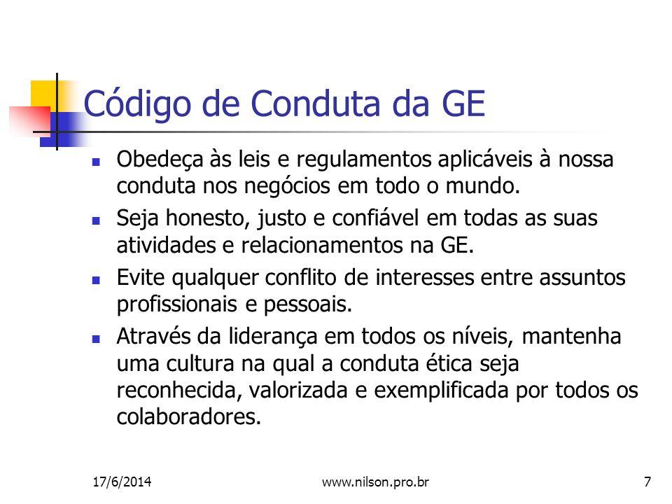 Código de Conduta da GE Obedeça às leis e regulamentos aplicáveis à nossa conduta nos negócios em todo o mundo.