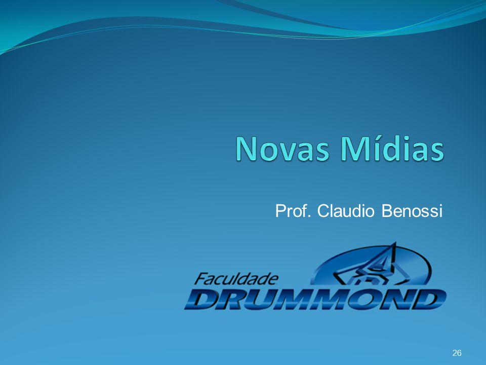 Novas Mídias Prof. Claudio Benossi