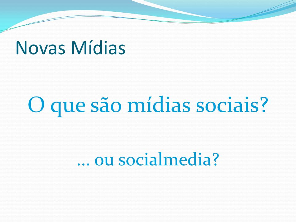 O que são mídias sociais