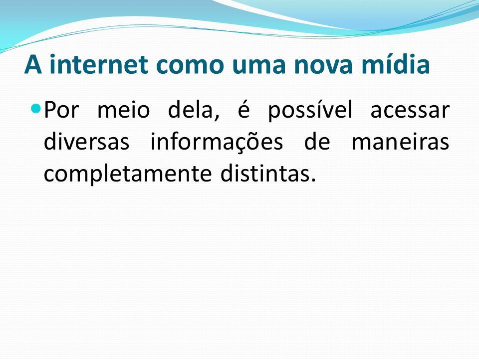 A internet como uma nova mídia
