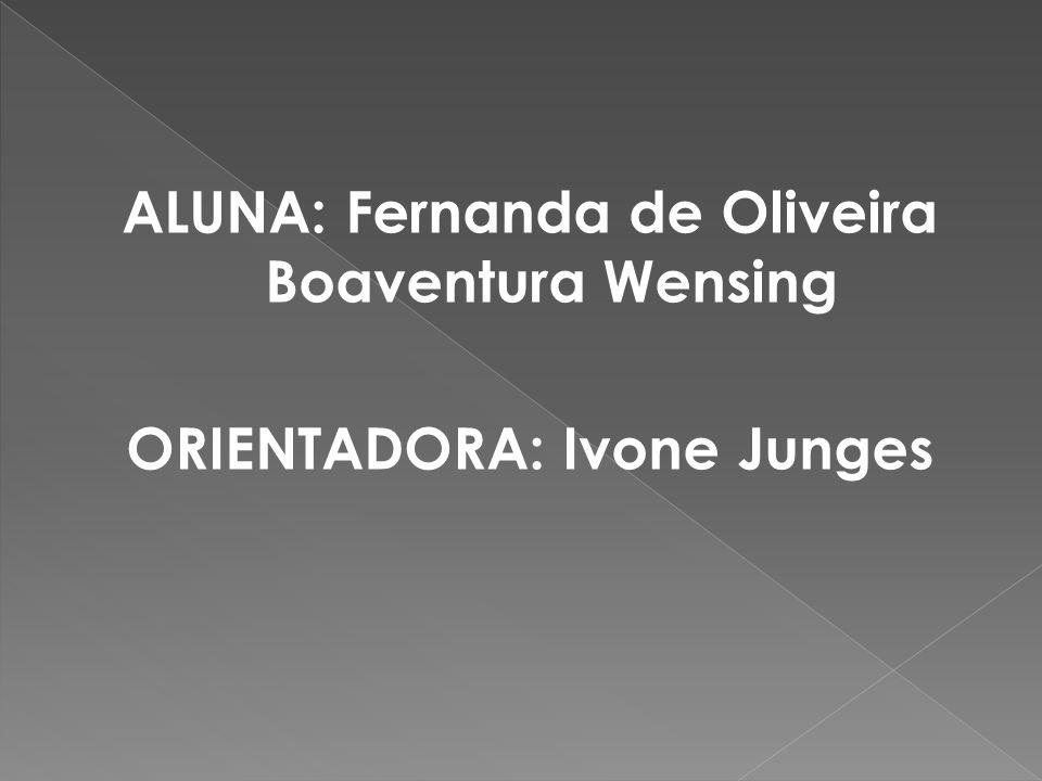 ALUNA: Fernanda de Oliveira Boaventura Wensing