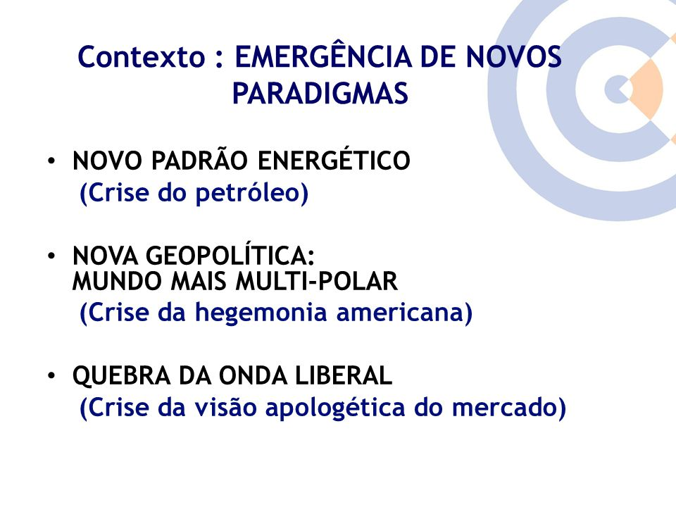 Contexto : EMERGÊNCIA DE NOVOS PARADIGMAS