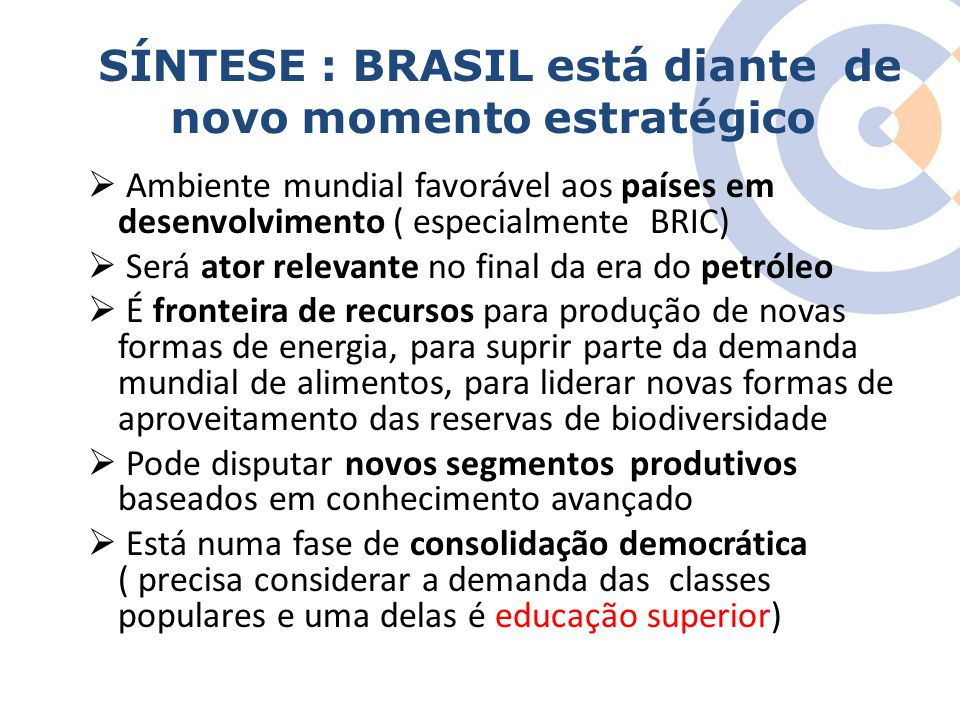 SÍNTESE : BRASIL está diante de novo momento estratégico