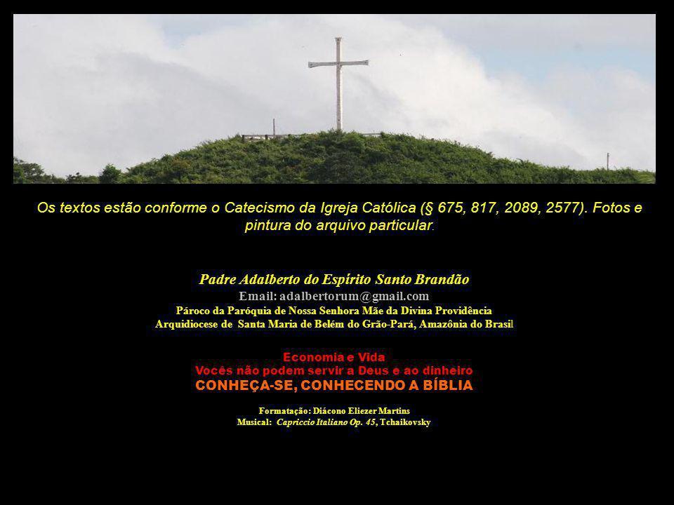 Os textos estão conforme o Catecismo da Igreja Católica (§ 675, 817, 2089, 2577). Fotos e pintura do arquivo particular.