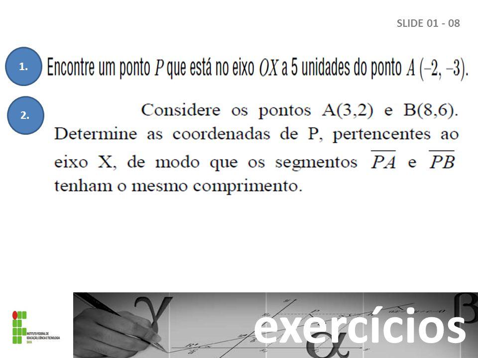 SLIDE 01 - 08 1. 2. exercícios